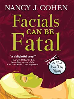 Facials Can Be Fatal (A Bad Hair Day Mystery)