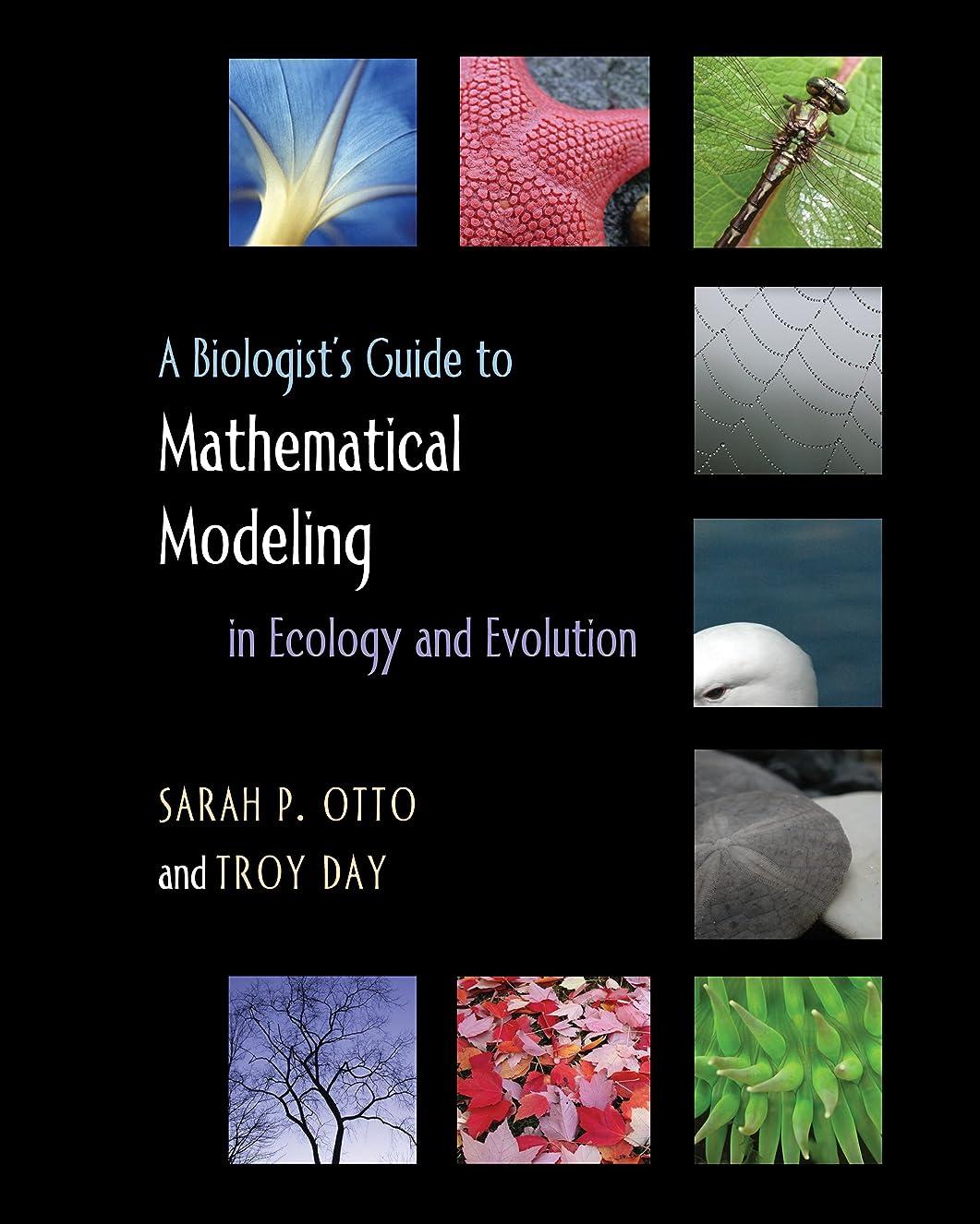 交通渋滞鷲尽きるA Biologist's Guide to Mathematical Modeling in Ecology and Evolution (English Edition)