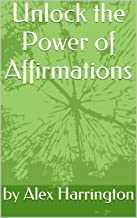 Unlock the Power of Affirmations