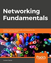 Networking Fundamentals: Develop essential network skills and prepare for the MTA 98-366 certification (English Edition)