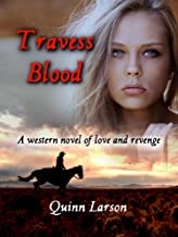 Travess Blood: A western novel of love and revenge (The Travess Blood Series Book 1)