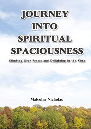 Journey into Spiritual Spaciousness: Climbing Over Fences and Delighting in the Vista