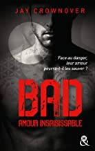 Bad - T5 Amour insaisissable: le tome 5 de la série New Adult à succès de Jay Crownover - Des bad boys, des vrais !