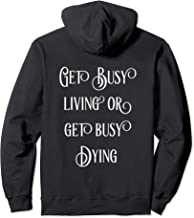 Get Busy Living Or Get Busy Dying   Fun Pullover Hoodie