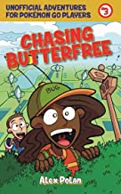 Chasing Butterfree: Unofficial Adventures for Pokémon GO Players, Book Three (Unofficial Adventures for Pokemon GO Pla)