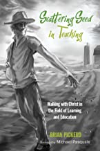 Scattering Seed in Teaching: Walking with Christ in the Field of Learning and Education