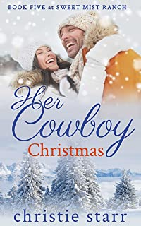 Her Cowboy Christmas: Book Five at Sweet Mist Ranch