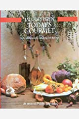 Today's Gourmet: Great Light Cooking with Jacques Pepin Paperback