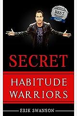 Secret Habitude Warriors Kindle Edition
