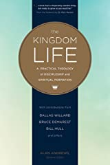 The Kingdom Life: A Practical Theology of Discipleship and Spiritual Formation Kindle Edition