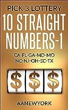 Pick 3 Lottery: 10 STRAIGHT Numbers-1: CA, FL, GA, MD, MO, NC, NJ, OH, SC, TX (MI)