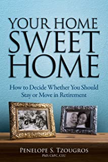 Your Home Sweet Home: How to Decide Whether You Should Stay or Move in Retirement