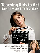 Teaching Kids to Act for Film & Televison