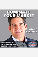 Dominate Your Market - Live Seminar: How to Gain the Attention You Need to Succeed in Any Economy (Seminars On Demand) Kindle Edition