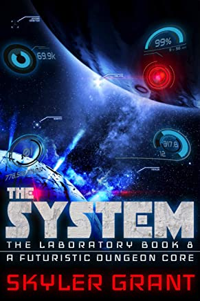 The System: A Futuristic Dungeon Core (The Laboratory Book 8)