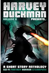 Harvey Duckman Presents... Volume 8: (A Collection of Sci-Fi, Fantasy, Steampunk and Horror Short Stories) Kindle Edition