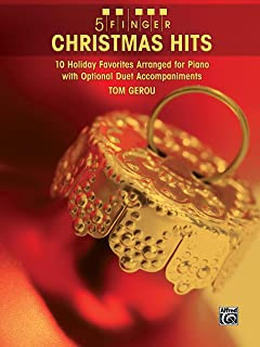 5 Finger Christmas Hits: 10 Holiday Favorites Arranged for Piano with Optional Duet Accompaniments