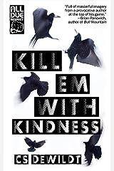 Kill 'Em With Kindness Kindle Edition