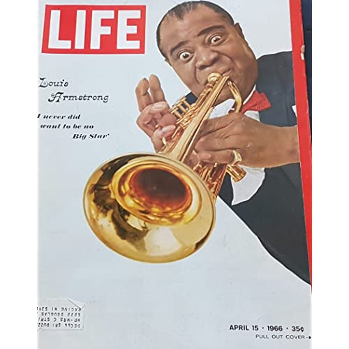 """LIFE Magazine - April  15, 1966 -  LOUIS ARMSTRONG """"I NEVER DID WANT TO BE NO BIG STAR"""" cover"""