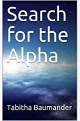 Search for the Alpha Kindle Edition