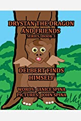 Drystan the Dragon and Friends Series, Book 3: Delbert Finds Himself Kindle Edition
