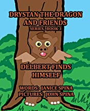Drystan the Dragon and Friends Series, Book 3: Delbert Finds Himself (English Edition)