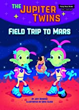 Field Trip to Mars (Book 1) (Funny Bone Books (TM) First Chapters -- The Jupiter Twins)