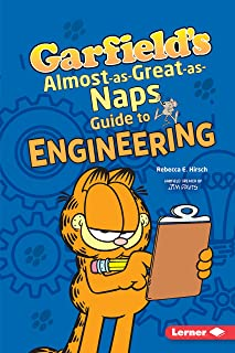Garfield's ® Almost-as-Great-as-Naps Guide to Engineering (Garfield's ® Fat Cat Guide to STEM Breakthroughs)