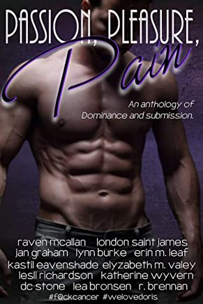 Passion, Pleasure, Pain: An anthology of Dominance and submission (English Edition)