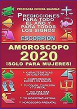 AMOROSCOPO 2020 - ESCORPION 2020 - ¡SOLO PARA MUJERES!: PREDICCIONES ESCORPION PARA TODO EL AÑO 2020 - CARACTERISTICAS DE ...