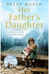 Her Father's Daughter: Two Families. One Man's Secrets. A Moving True Story. Kindle Edition