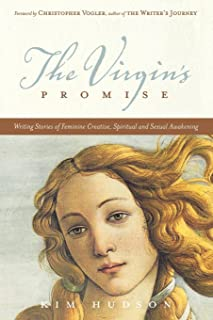 The Virgin's Promise: Writing Stories of Feminine Creative, Spiritual, and Sexual Awakening (English Edition)