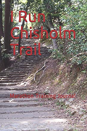 I Run Chisholm Trail: Marathon Training Journal