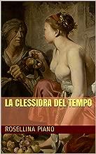 La Clessidra del Tempo (Italian Edition)