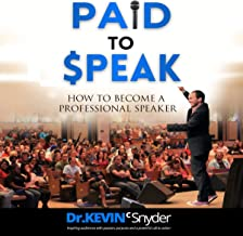 Paid to Speak: How to Become a Professional Speaker