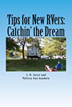 Tips for New RVers:: Catchin' the Dream