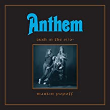 Anthem: Rush in the 1970s: Rush Across the Decades, Book 1