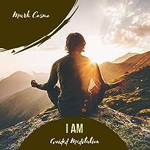 I Am - Guided Meditation