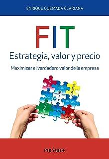 FIT. Estrategia, valor y precio: Maximizar el verdadero