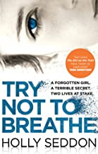 Try Not to Breathe: Gripping psychological thriller bestseller and perfect holiday read (English Edition)