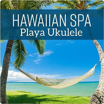 Hawaiian Spa - Playa Ukulele, Música para Masaje, Relajacion Dichosa, Dormir