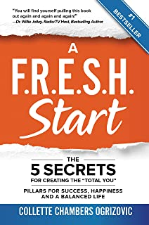 A F.R.E.S.H. Start: The 5 Secrets for Creating the