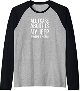 Jeep Funny Shirt All I Care About for Men, Ladies, Kids Raglan Baseball Tee