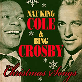 Nat King Cole & Bing Crosby - Christmas Songs (Remastered)