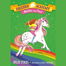 Matilda and Pearl: Unicorn Academy, Book 9