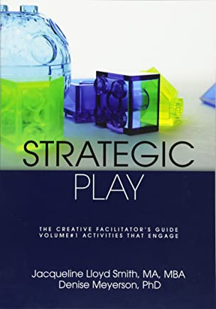 Strategic Play: The Creative Facilitator's Guide