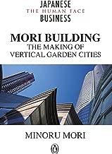 MORI Building: The Making of Vertical Garden Cities