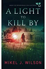 A Light to Kill By (Mourning Dove Mysteries Book 3) Kindle Edition