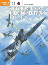 Spitfire Aces of the Channel Front 1941-43 (Aircraft of the Aces)