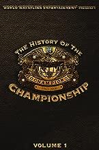 WWE History Of The WWE Championship Vol. 1